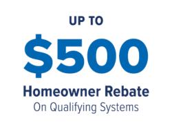 Get up to $500 Rebate for Homeowner