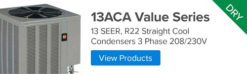 13ACA Value Series, 13 SEER, R22 Straight Cool Condenser 3 Phase 208/230V (Shipped Dry with Nitrogen Holding Charge)